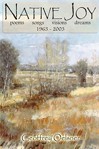 9781412009225: Native Joy: Poems Songs Visions Dreams 1963-2003