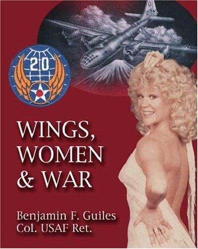 Wings, Women and War: Benjamin F. Guiles