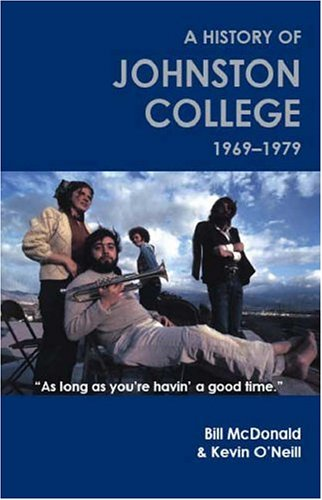 9781412009461: As long as you're havin' a good time: A history of Johnston College, 1969-1979