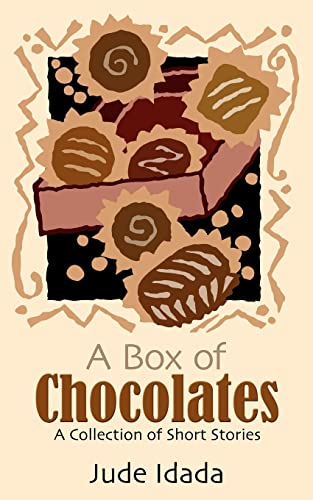 A Box Of Chocolates: A Collection of Short Stories: Jude Idada