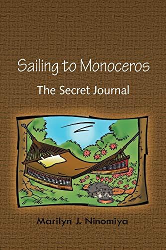 Sailing to Monoceros: The Secret Journal: Ninomiya, Marilyn J.