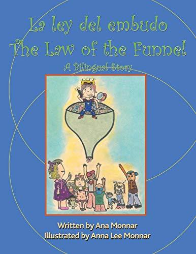 La Ley Del Embudo/ The Law of the Funnel: Monnar, Anna Lee