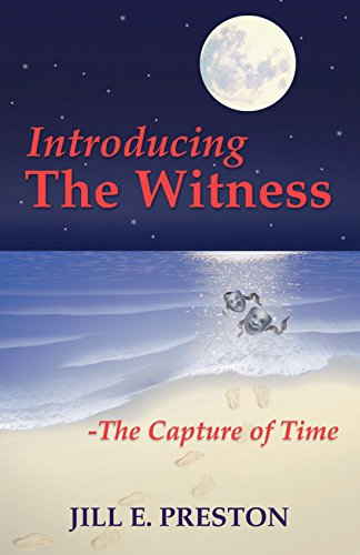 Introducing the Witness: The Capture of Time: Jill E. Preston