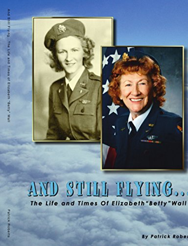 And Still Flying.: The Life and Times: Roberts, Patrick