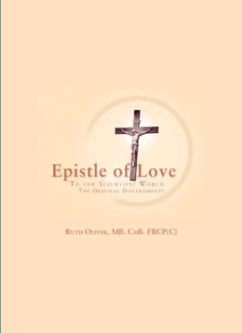 Epistle of Love to the Scientific World: Ruth Oliver