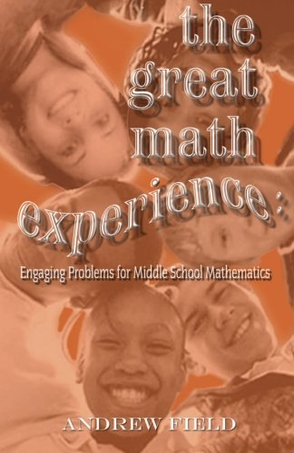 The Great Math Experience: Engaging Problems For Middle School Mathematics