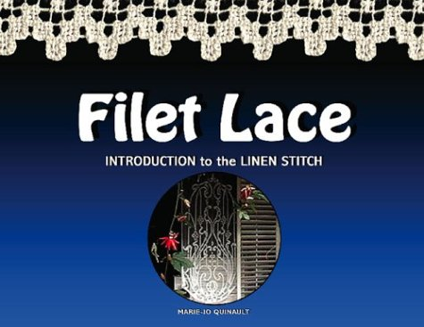 Filet Lace: Introduction to the Linen Stitch: Quinault, Marie-Jo