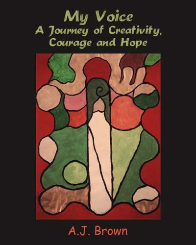 9781412015967: My Voice: A Journey of Creativity, Courage and Hope