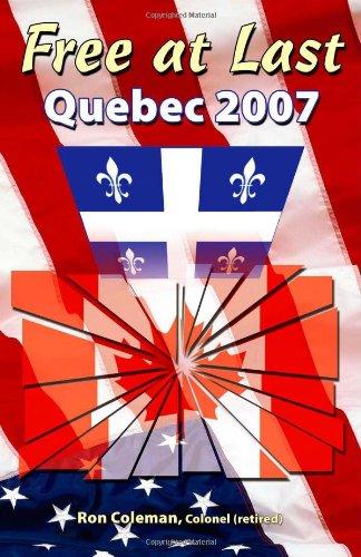 9781412017350: Free At Last: Quebec 2007