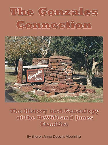 9781412017886: The Gonzales Connection: The History and Genealogy of the Dewitt and Jones Families