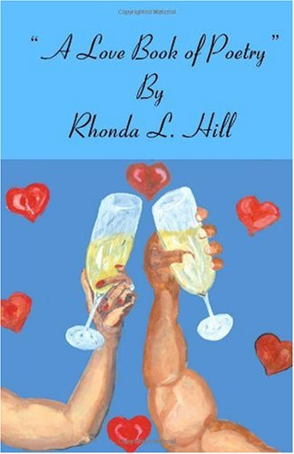 A Love Book of Poetry: Rhonda Hill