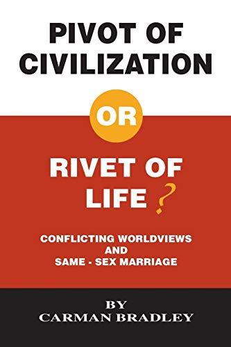 Pivot of Civilization or Rivet of Life?: Bradley, Carman