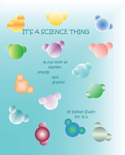 9781412020329: It's a Science Thing: A Fun Look at Matter, Energy and Gravity