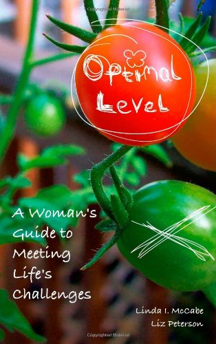 Optimal Level: A Woman's Guide to Meeting Life's Challenges: Linda I. McCabe and Liz ...