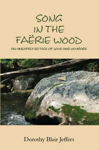 9781412022170: Song in the Faërie Wood: An Unexpected Tale of Love and Courage