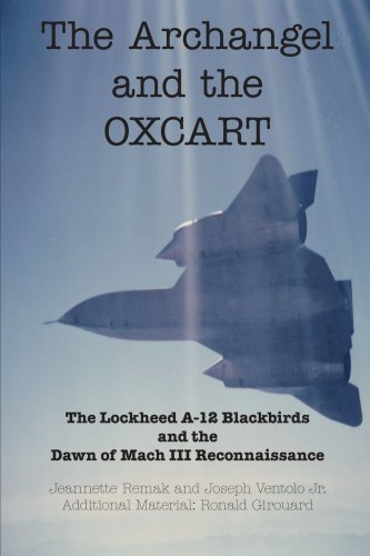 9781412022248: The Archangel and the OXCART: The Lockheed A-12 Blackbirds and the Dawn of Mach III Reconnaissance