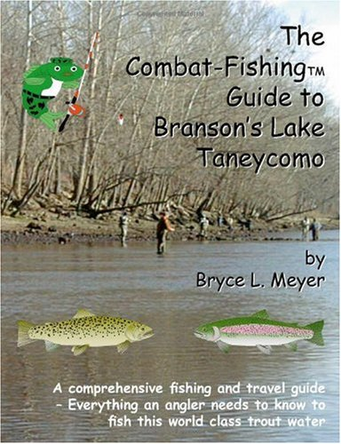 9781412023078: The Combat-fishing Guide To Branson's Lake Taneycomo