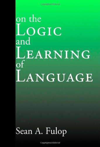 9781412023818: On the Logic and Learning of Language