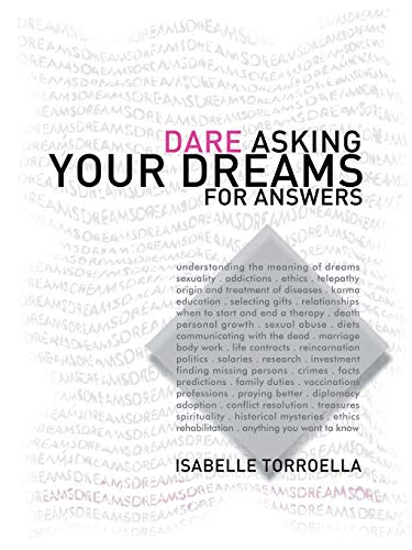 Dare Asking your Dreams for Answers: Torroella, Isabelle