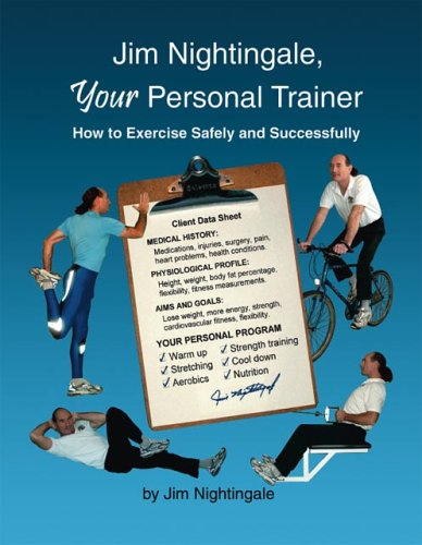 9781412025102: Jim Nightingale, Your Personal Trainer: How to Exercise Safely and Successfully