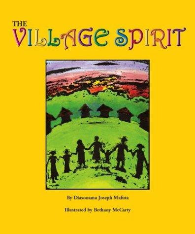 The Village Spirit: Diasonama Joseph Mafuta