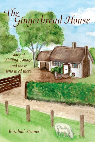 The Gingerbread House: The Story of 'Shilling Cottage' and Those Who Lived There: Stenner...