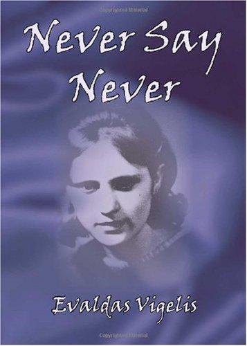 Never Say Never: Evaldas Vigelis