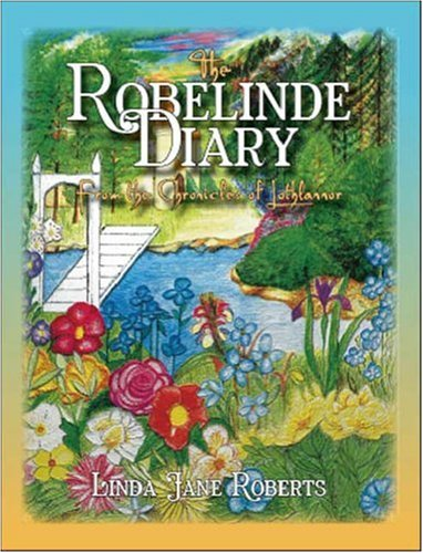 9781412027540: The Robelinde Diary from the Chronicles of Lothlannor