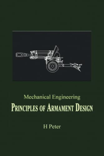 Mechanical Engineering: Principles of Armament Design