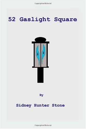 52 Gaslight Square: Sidney Hunter Stone