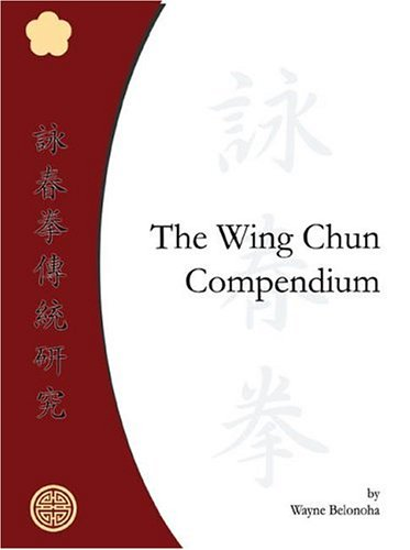 9781412028196: The Wing Chun Compendium