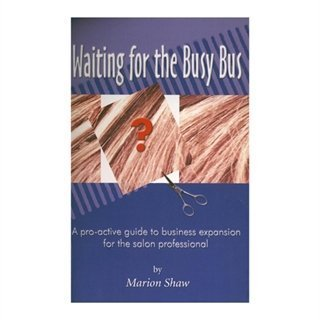 9781412028202: Waiting for the Busy Bus: A Pro-active Guide to Business Expansion for the Salon Professional