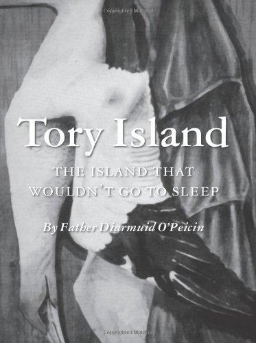 Tory Island: The island that wouldn't go to sleep: Diarmuid O'Peicin