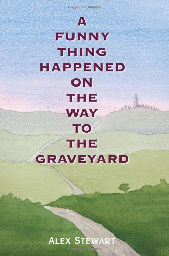 A Funny Thing Happened on the Way to the Graveyard