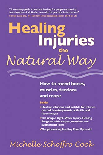 9781412030052: Healing Injuries the Natural Way : How to Mend Bones, Muscles, Tendons and More