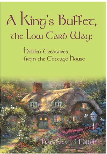 9781412031011: A King's Buffet, the Low Carb Way: Hidden Treasures from the Cottage House