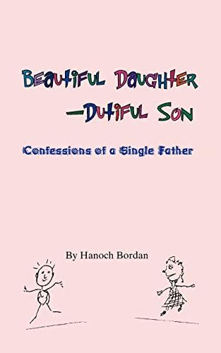 Beautiful Daughter-Dutiful Son: Hanoch Bordan