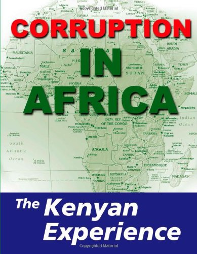 Corruption in Africa: The Kenyan Experience: Anassi, Peter