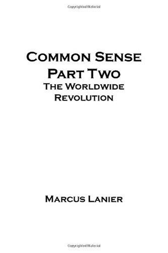 Common Sense Part Two: The Worldwide Revolution: Marcus Lanier