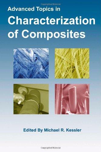 Advanced Topics in Characterization of Composites: Kessler, Michael R.,