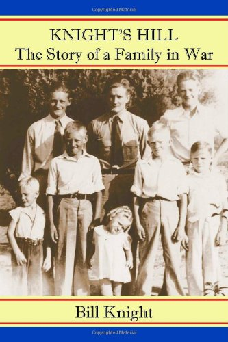Knight's Hill: The Story of a Family in War: Knight, Bill