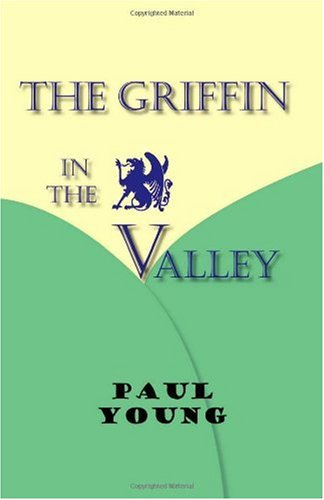 The Griffin in the Valley (9781412037686) by Paul Young