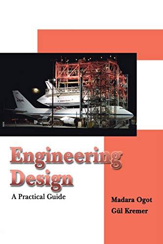 Engineering Design: A Practical Guide: Ogot, Madara; Okudan-Kremer,