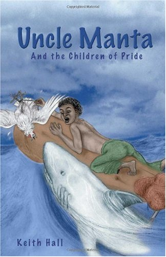 Uncle Manta and the Children of Pride: Hall, Keith Allen