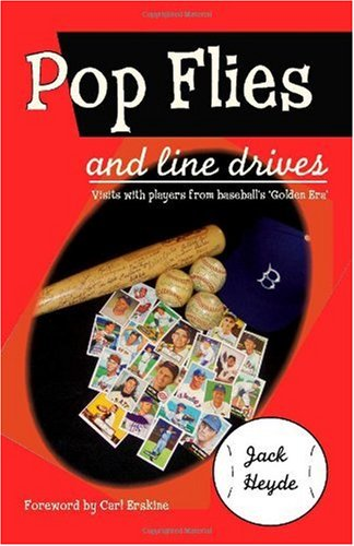 9781412038898: Pop Flies and Line Drives: Visits With Players from Baseball's Golden Era