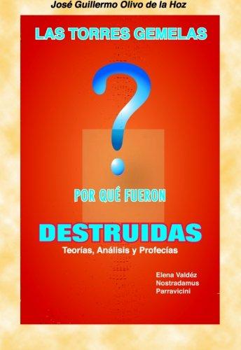 Las Torres Gemelas ¿;Por Qué; Fueron Destruidas? (Spanish Edition): JosÃ
