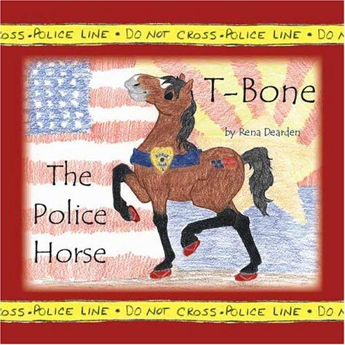 T-bone The Police Horse: Dearden, Rena