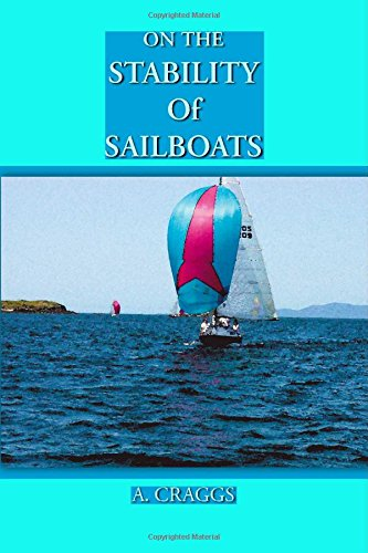 On the Stability of Sailboats: A. Craggs
