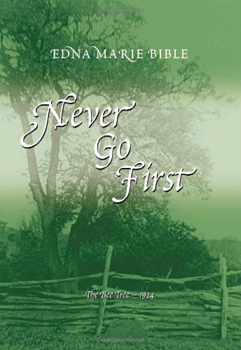 Never Go First: Edna Marie Bible
