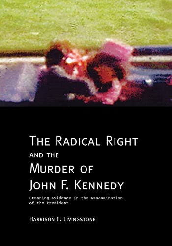 9781412040556: The Radical Right and the Murder of John F. Kennedy: Stunning Evidence in the Assassination of the President